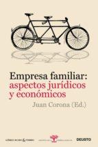 empresa familiar: aspectos juridicos y economicos-juan corona-9788423428403