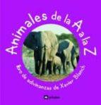 animales de la a a la z xavier blanch 9788424625603