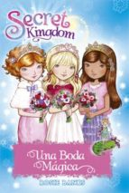 secret kingdom especial 8: una boda magica rosie banks 9788424662103