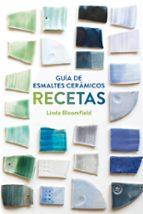 guia de esmaltes ceramicos: recetas linda bloomfield 9788425228803