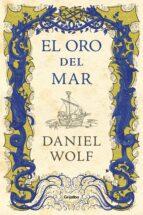 el oro del mar-daniel wolf-9788425356803