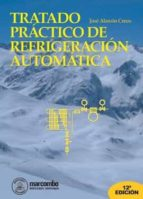 tratado practico de refrigeracion automatica (12 ed.) jose alarcon creus 9788426711403