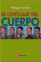 el lenguaje del cuerpo (la sinergologia): conoce a tu interlocuto r a traves de sus gestos y posturas-philippe turchet-9788427125803