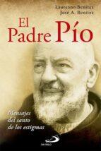 el padre pio: mensaje del santo de los estigmas laureano j. benitez grande caballero 9788428543903