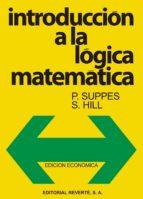 introduccion a la logica matematica f. suppes s. hill 9788429151503
