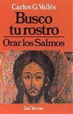 busco tu rostro: orar los salmos-carlos gonzalez valles-9788429308303