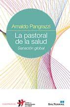 la pastoral de la salud: sanacion global-arnaldo pangrazzi-9788429320503