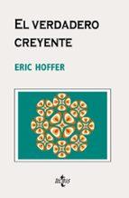 el verdadero creyente: sobre el fanatismo y los movimientos socia les-eric hoffer-9788430948703