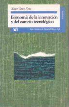 economia de la innovacion y del cambio tecnologico una revision c ritica xavier vence deza 9788432308703