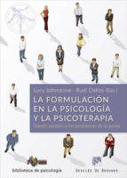 la formulacion en la psicologia y la psicoterapia: dando sentido a los problemas de la gente lucy johnstone rudi dallos 9788433029003