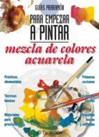 mezcla de colores: acuarela 9788434219403