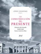La construcción del presente: El mundo desde 1848 hasta nuestros días