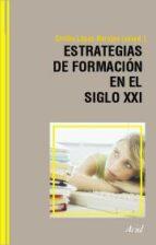 estrategias de formacion en el siglo xxi: life long learning-emilio lopez-barajas zayas-9788434426603