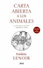 carta abierta a los animales y a los que no se creen superiores a ellos frederic lenoir 9788434427303