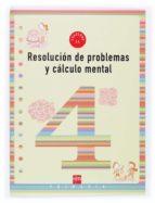 resolucion de problemas y calculo mental 4: cuaderno (2º educacio n primaria)-ana isabel carvajal sanchez-9788434897403