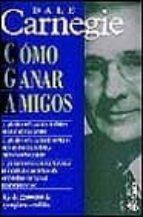COMO GANAR AMIGOS E INFLUIR SOBRE LAS PERSONAS (3ª ED.)