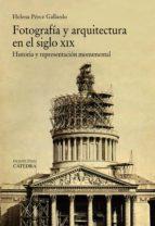 Fotografía Y Arquitectura En El Siglo XIX (Arte Grandes Temas)