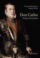 don carlos. príncipe de las españas (ebook)-fernando bruquetas-manuel lobo-9788437635903