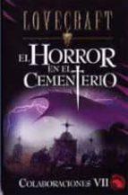 el horror en el cementerio (colaboraciones vii)-h.p. lovecraft-9788441415003