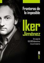 fronteras de lo imposible: un viaje de 150.000 kilómetros tras el misterio-iker jimenez-9788441435803