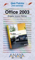 microsoft office 2003 (guias practicas)-angela izcara nuñez-9788441516403