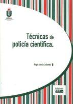 técnicas de policía científica-angel garcia collantes-9788445433003