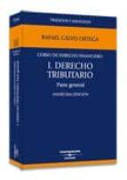 curso de derecho financiero i. derecho tributario: parte general (6ª ed) rafael calvo ortega 9788447018703
