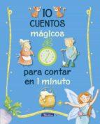 10 cuentos mágicos para contar en 1 minuto (ebook) 9788448849603