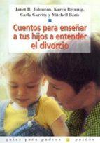 cuentos para enseñar a tus hijos a entender el divorcio janet r. et al. johnston 9788449313103