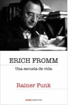 erich fromm: una escuela de vida-erich fromm-rainer funk-9788449322303