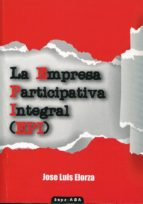 la empresa participativa integral (epi)-jose luis elorza-9788460826903
