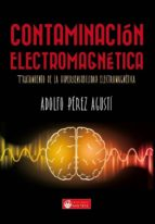 contaminacion electromagnetica: tratamiento de la hipersensibilidad electromagnetica adolfo perez agusti 9788463195303