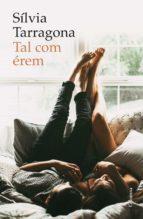 tal com erem-silvia tarragona-9788466423403