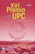 XVI PREMIO UPC: PREMIO UPC 2006 (NOVA)
