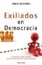 exiliados en democracia-iñaki ezkerra-9788466640503