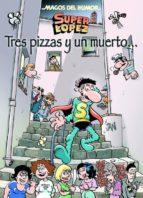 magos del humor nº 168: superlopez. tres pizzas y un muerto 9788466655903