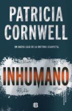 inhumano (serie kay scarpetta 23)-patricia cornwell-9788466661003