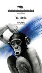 yo, simio-sergio gomez mardones-9788466751803