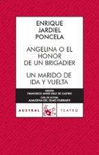 Angelina o El honor de un brigadier / Un marido de ida y vuelta (Contemporánea)