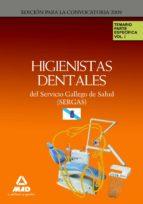 HIGIENISTAS DENTALES DEL SERVICIO GALLEGO DE SALUD (SERGAS). TEMA RIO PARTE ESPECIFICA. VOLUMEN I
