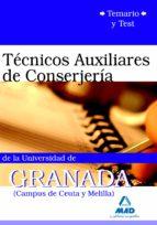 TÉCNICOS AUXILIARES DE CONSERJERIA DE LA UNIVERSIDAD DE GRANADA ( CAMPUS DE CEUTA Y MELILLA): TEMARIO Y TEST