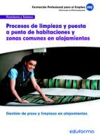 uf00045. procesos de limpieza y puesta a punto de habitaciones y zonas comunes en alojamientos. certificado de profesionalidad gestion de pisos y limpieza en alojamientos.  familia profesional hostele-9788467687903