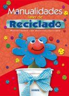 manualidades. taller de reciclado 9788467701203