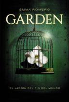 garden: el jardín del fin del mundo-emma romero-9788467840803