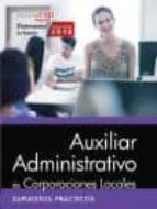 auxiliar administrativo de corporaciones locales. supuestos prácticos-9788468168203