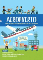 aeropuerto. un aeropuerto en acción-timothy knapman-9788468328003