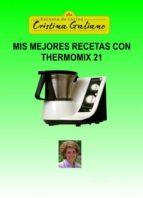 mis mejores recetas con thermomix 21 (ebook)-cristina galiano-9788468642703