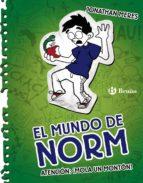 El Mundo De Norm, 4. Atención: Mola Un Montón (Castellano - A Partir De 12 Años - Narrativa - El Mundo De Norm)