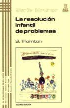 la resolucion infantil de problemas-stephanie thornton-9788471124203