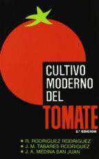 CULTIVO MODERNO DEL TOMATE (2ª ED.)